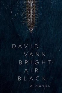 Bright Air Black by David Vann (9780802125804) - PaperBack - Modern & Contemporary Fiction General Fiction