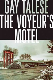 The Voyeur's Motel by Gay Talese (9780802125811) - HardCover - Biographies General Biographies