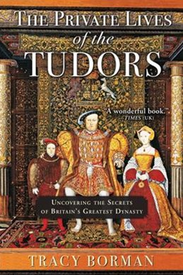 The Private Lives of the Tudors