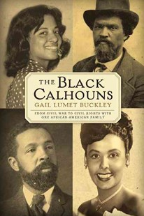 The Black Calhouns by Gail Lumet Buckley (9780802126276) - PaperBack - Biographies General Biographies