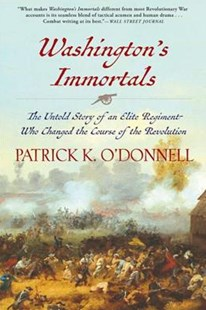 Washington's Immortals by Patrick K. O'Donnell (9780802126368) - PaperBack - History North America