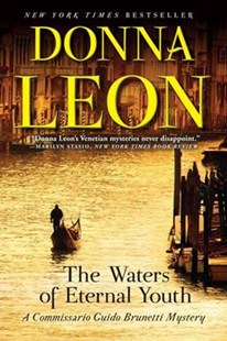 The Waters of Eternal Youth by Donna Leon (9780802126375) - PaperBack - Crime Mystery & Thriller