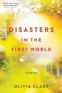 Disasters in the First World by Olivia Clare (9780802126610) - PaperBack - Modern & Contemporary Fiction General Fiction