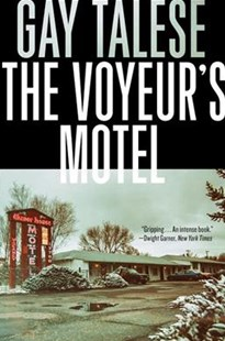 The Voyeur's Motel by Gay Talese (9780802126979) - PaperBack - Social Sciences Psychology