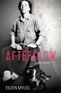 Afterglow by Eileen Myles (9780802127099) - HardCover - Biographies General Biographies
