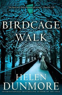 Birdcage Walk by Helen Dunmore (9780802127143) - HardCover - Crime Mystery & Thriller