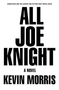 All Joe Knight by Kevin Morris (9780802127174) - PaperBack - Modern & Contemporary Fiction General Fiction