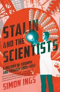Stalin and the Scientists by Simon Ings (9780802127594) - PaperBack - History European