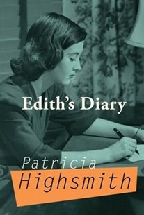 Edith's Diary by Patricia Highsmith (9780802128027) - PaperBack - Crime Mystery & Thriller
