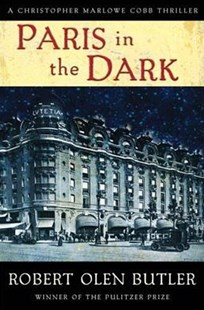 Paris in the Dark by Robert Olen Butler (9780802128379) - HardCover - Crime Mystery & Thriller
