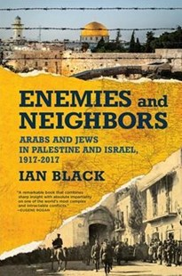Enemies and Neighbors by Ian Black (9780802128607) - PaperBack - History Middle Eastern