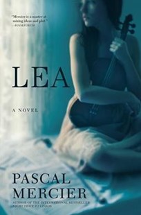 Lea by Pascal Mercier (9780802128669) - PaperBack - Modern & Contemporary Fiction Literature