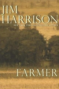 Farmer by Jim Harrison (9780802128898) - PaperBack - Modern & Contemporary Fiction Literature