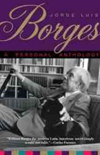 A Personal Anthology by Jorge Luis Borges, Anthony Kerrigan (9780802130778) - PaperBack - Reference