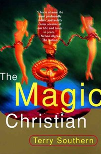 The Magic Christian by Terry Southern (9780802134653) - PaperBack - Adventure Fiction Modern