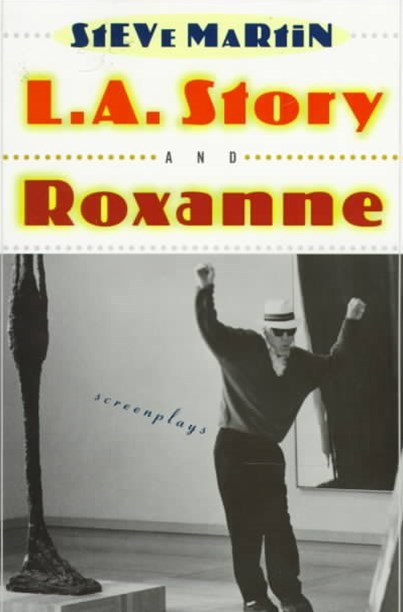 L. A. Story and Roxanne
