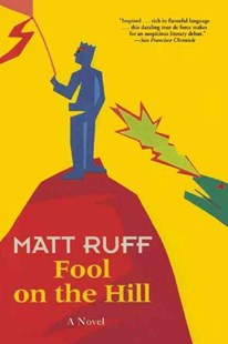 Fool on the Hill by Matt Ruff (9780802135353) - PaperBack - Modern & Contemporary Fiction General Fiction