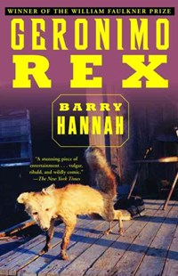 Geronimo Rex by Barry Hannah (9780802135698) - PaperBack - Modern & Contemporary Fiction General Fiction