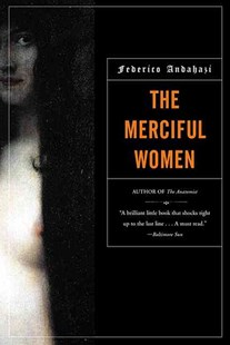 The Merciful Women by Federico Andahazi, Alberto Manguel, Alberto Manguel (9780802138262) - PaperBack - Modern & Contemporary Fiction Literature