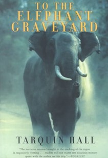 To the Elephant Graveyard by Tarquin Hall, Tarquin Hall (9780802138354) - PaperBack - Travel Asia Travel Guides
