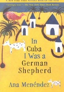 In Cuba I Was a German Shepherd by Ana Menendez, Ana Menéndez (9780802138873) - PaperBack - Modern & Contemporary Fiction General Fiction
