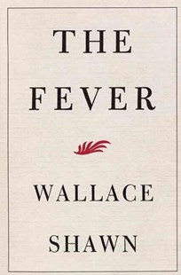 The Fever by Wallace Shawn (9780802140708) - PaperBack - Poetry & Drama