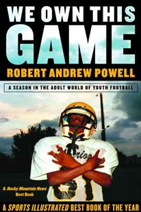 We Own This Game by Robert Andrew Powell (9780802141538) - PaperBack - History Latin America