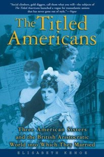 Titled Americans by Elisabeth Kehoe (9780802142191) - PaperBack - Biographies Entertainment