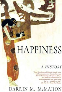 Happiness by Darrin M. McMahon (9780802142894) - PaperBack - History