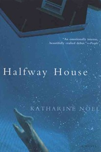 Halfway House by Katharine Noel (9780802142917) - PaperBack - Modern & Contemporary Fiction General Fiction