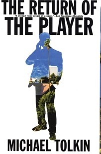The Return of the Player by Michael Tolkin (9780802143020) - PaperBack - Modern & Contemporary Fiction General Fiction