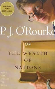 On the Wealth of Nations by P. J. O'Rourke, P. J. O'Rourke (9780802143426) - PaperBack - Business & Finance Ecommerce