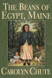 The Beans of Egypt, Maine by Carolyn Chute (9780802143594) - PaperBack - Modern & Contemporary Fiction General Fiction