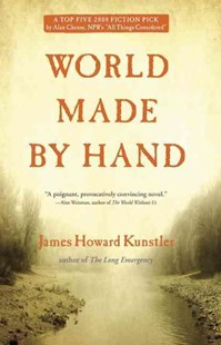 World Made by Hand by James Howard Kunstler (9780802144010) - PaperBack - Modern & Contemporary Fiction General Fiction