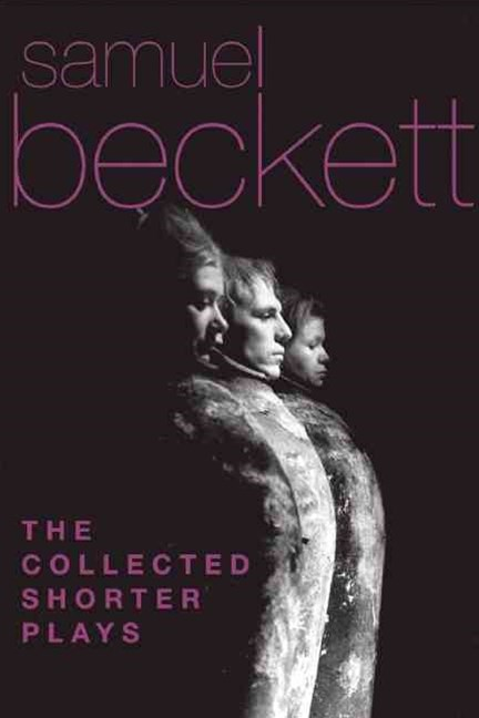 Samuel Beckett - The Collected Shorter Plays