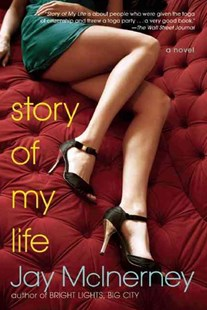 Story of My Life by Jay McInerney (9780802144584) - PaperBack - Modern & Contemporary Fiction General Fiction