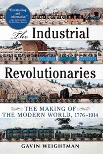 The Industrial Revolutionaries by Gavin Weightman (9780802144843) - PaperBack - Business & Finance Careers