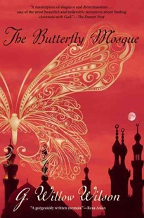 The Butterfly Mosque by G. Willow Wilson, G. Willow Wilson (9780802145338) - PaperBack - Biographies General Biographies