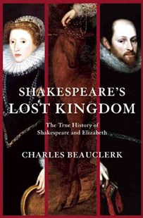Shakespeare's Lost Kingdom by Charles Beauclerk (9780802145383) - PaperBack - Poetry & Drama