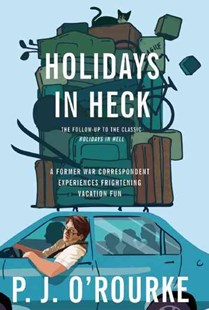 Holidays in Heck by P. J. O'Rourke (9780802145956) - PaperBack - Humour General Humour