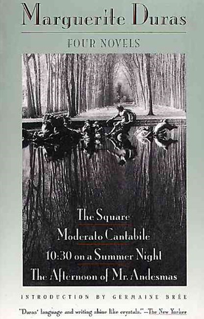 Four Novels - The Square, Moderato Cantabile, 10:30 on a Summer Night, the Afternoon of Mr. Andesma