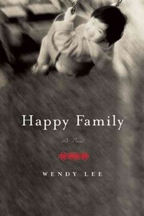 Happy Family by Wendy Lee (9780802170460) - PaperBack - Modern & Contemporary Fiction General Fiction