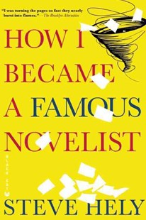 How I Became a Famous Novelist by Steve Hely (9780802170606) - PaperBack - Modern & Contemporary Fiction General Fiction