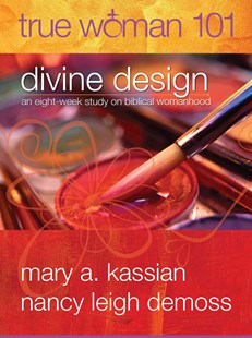 Divine Design by Mary A. Kassian, Nancy Leigh DeMoss, Nancy DeMoss Wolgemuth (9780802403568) - PaperBack - Religion & Spirituality Christianity