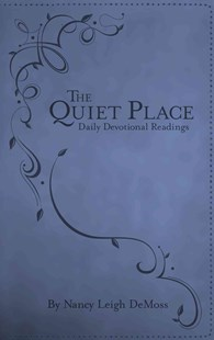 Quiet Place by Nancy Leigh DeMoss, Nancy DeMoss Wolgemuth (9780802405067) - PaperBack - Religion & Spirituality Christianity