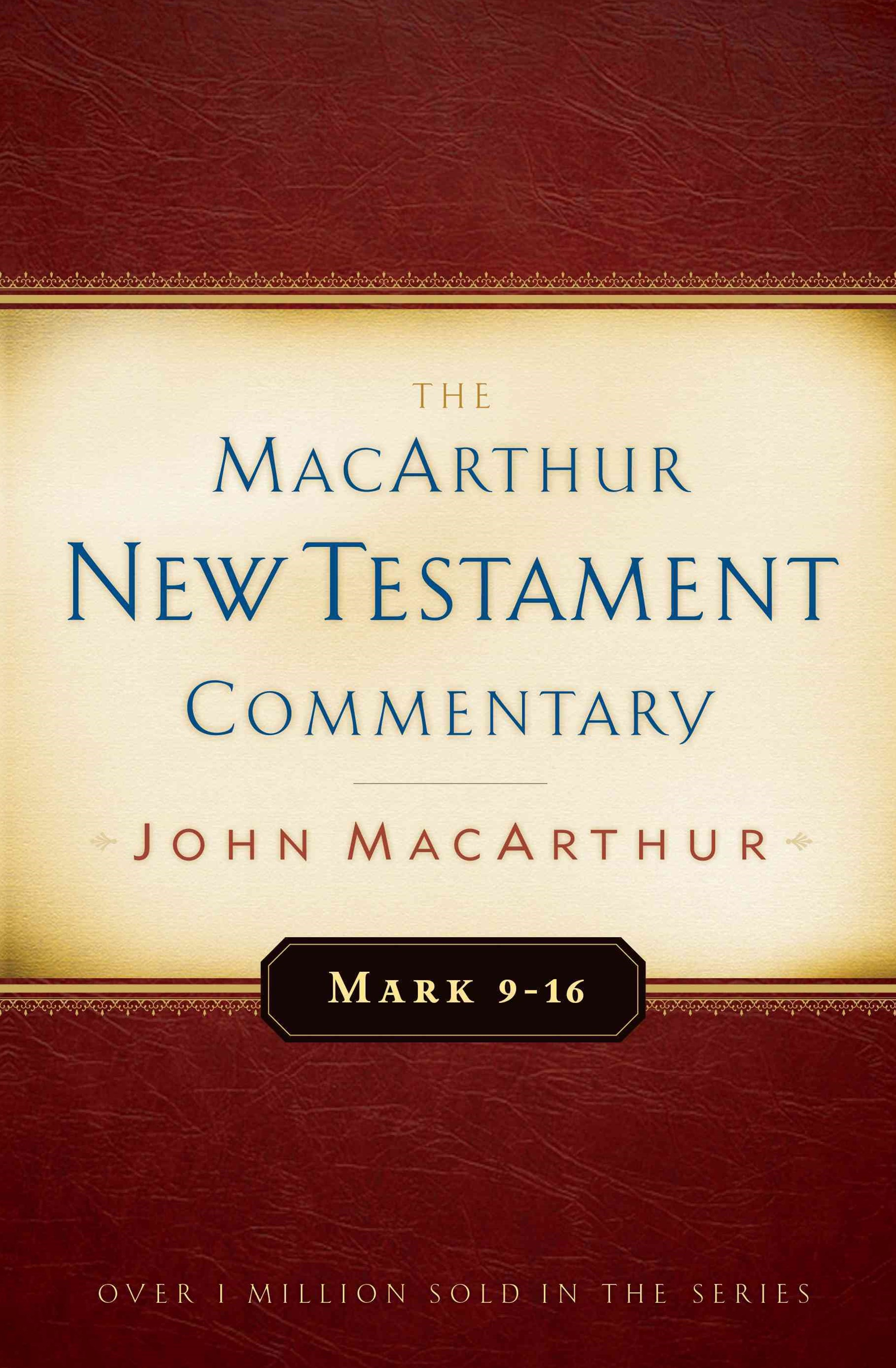 Mark 9-16 MacArthur New Testament Commentary