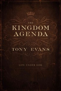 Kingdom Agenda by Tony Evans (9780802410610) - HardCover - Family & Relationships Relationships