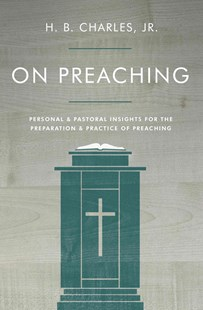 On Preaching by H B Charles Jr (9780802411914) - PaperBack - Religion & Spirituality Christianity