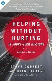 Helping Without Hurting in Short-Term Missions by STEVE CORBETT, Brian Fikkert, Katie Casselberry (9780802412294) - PaperBack - Religion & Spirituality Christianity