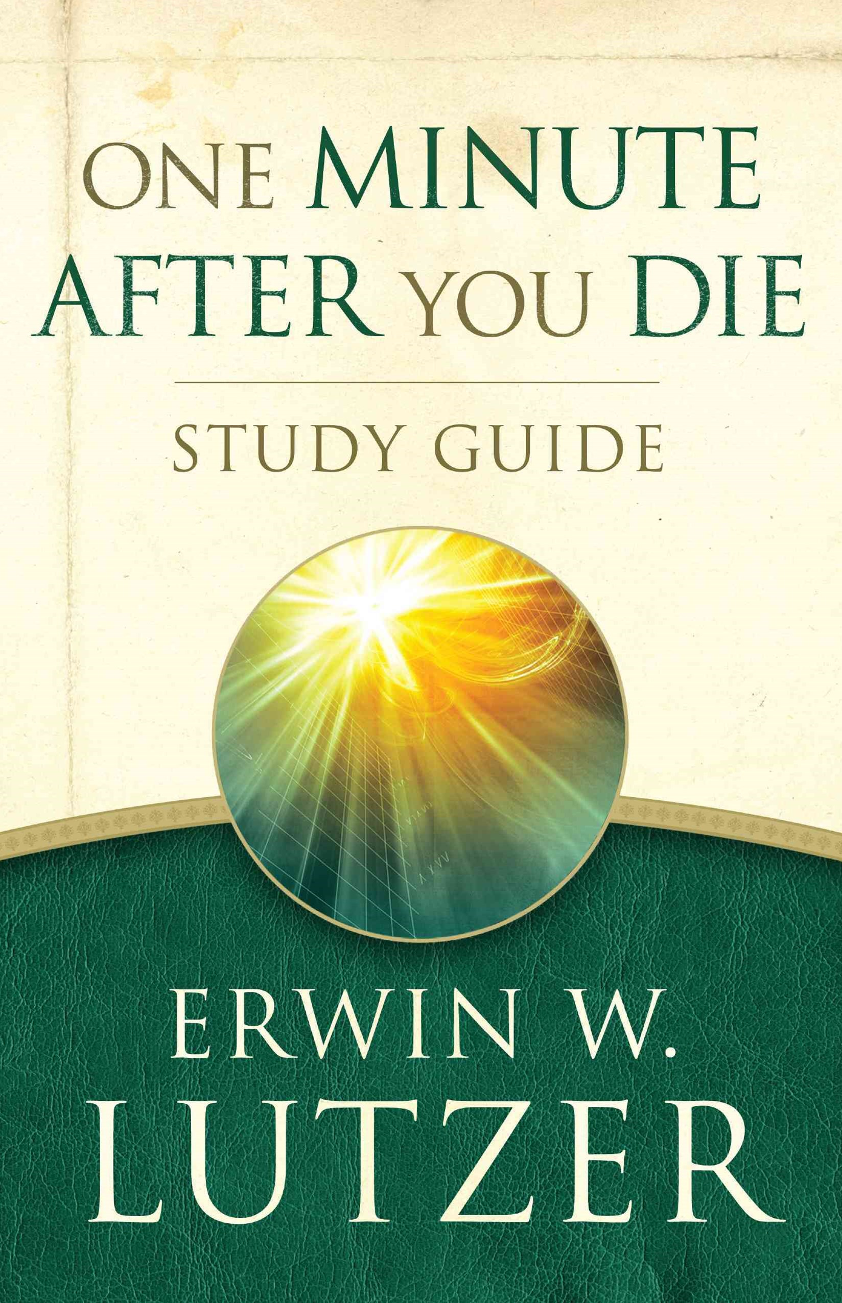 ONE MINUTE AFTER YOU DIE STUDY GUIDE